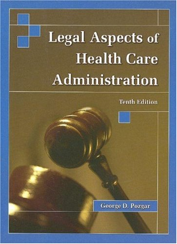 Legal Aspects of Health Care Administration 9780763739270