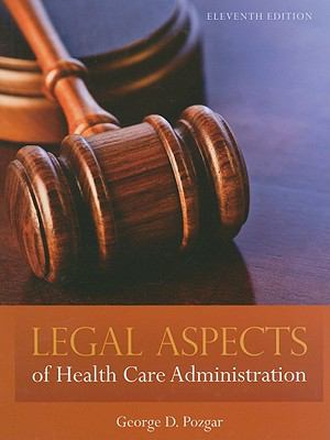 Legal Aspects of Health Care Administration 9780763780494