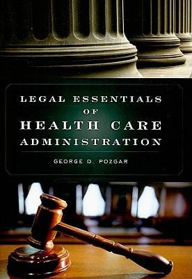 Legal Essentials of Health Care Administration 9780763761301