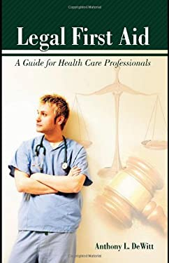 Legal First Aid: A Guide for Health Care Professionals 9780763758479