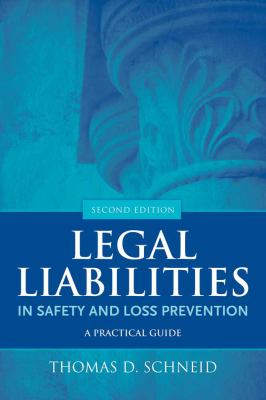 Legal Liabilities in Safety and Loss Prevention: A Practical Guide 9780763779849