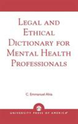 Legal and Ethical Dictionary for Mental Health Professionals 9780761825081