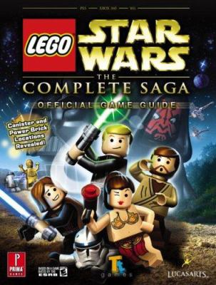 Lego Star Wars: The Complete Saga: Prima Official Game Guide 9780761558439