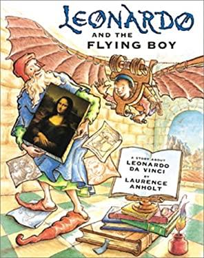 Leonardo and the Flying Boy Leonardo and the Flying Boy 9780764152252