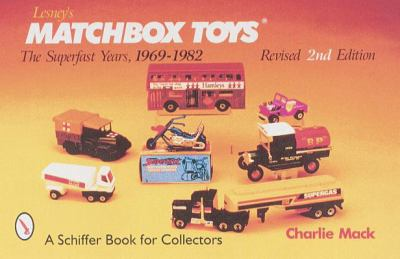 Lesney's Matchbox*r Toys: The Superfast Years, 1969-1982 9780764307720