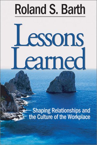 Lessons Learned: Shaping Relationships and the Culture of the Workplace 9780761938439