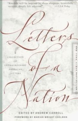 Letters of a Nation: A Collection of Extraordinary American Letters 9780767903318