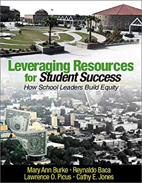 Leveraging Resources for Student Success: How School Leaders Build Equity 9780761945451