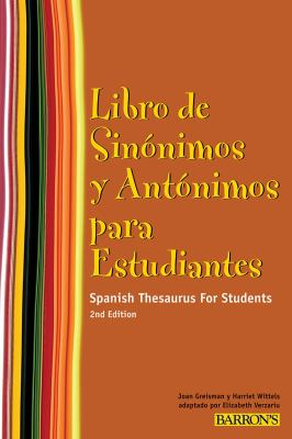 Libro de Sinonimos y Antonimos Para Estudiantes: Spanish Thesaurus For Students 9780764143212