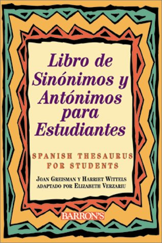 Libro de Sinonimos y Antonimos Para Estudiantes = Spanish Thesaurus for Students 9780764114472