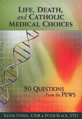 Life, Death, and Catholic Medical Choices 9780764819537