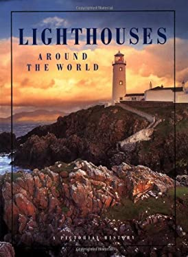 Lighthouses Around the World: A Pictorial History 9780762409921