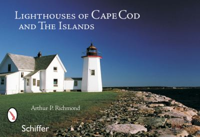 Lighthouses of Cape Cod and the Islands 9780764324604