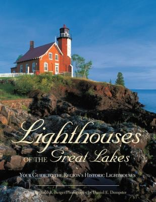 Lighthouses of the Great Lakes: Your Guide to the Region's Historic Lighthouses 9780760336496