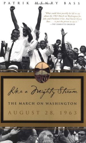 Like a Mighty Stream: The March on Washington, August 28, 1963 9780762416967