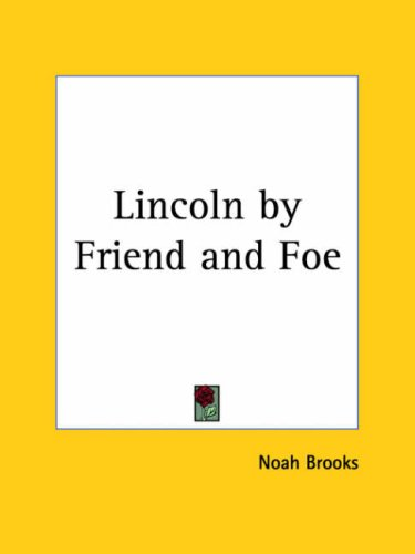 Lincoln by Friend and Foe 9780766165281