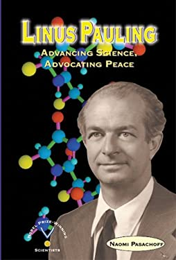 Linus Pauling: Advancing Science, Advocating Peace 9780766021303