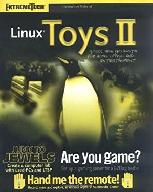 Linux Toys II: 9 Cool New Projects for Home, Office, and Entertainment [With CD-ROM] 9780764579950