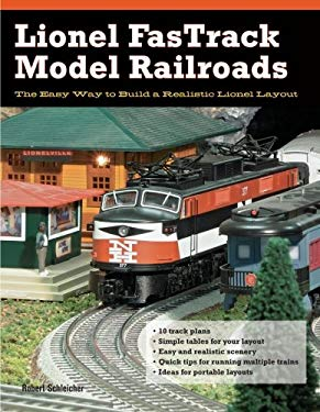 Lionel Fastrack Model Railroads: The Easy Way to Build a Realistic Lionel Layout 9780760335901