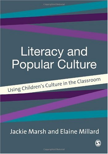 Literacy and Popular Culture: Using Children's Culture in the Classroom 9780761966197