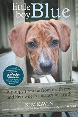 Little Boy Blue: A Puppy's Rescue from Death Row and His Owner's Journey for Truth 9780764165269