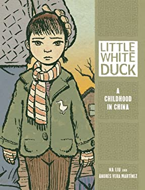 Little White Duck: A Childhood in China 9780761381150