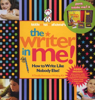 Littlemissmatched's the Writer in Me!: How to Write Like Nobody Else! [With Word Cards and Poster and 3 Journals and Notepad] 9780761147640