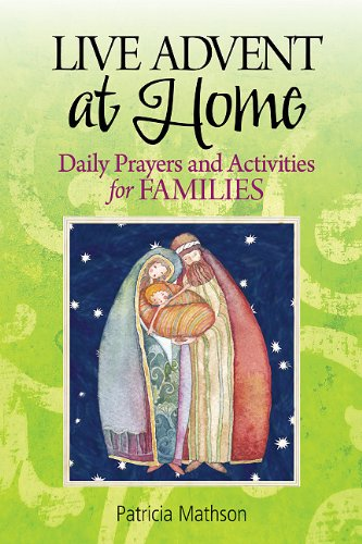 Live Advent at Home: Daily Prayers and Activities for Families 9780764820359