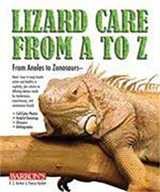 Lizard Care from A to Z: From Anoles to Zonosaurs 9780764138904