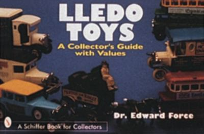 Lledo Toys: A Collector's Guide with Values 9780764300134