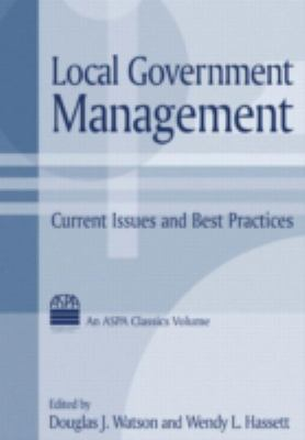 Local Government Management: Current Issues and Best Practices 9780765611277