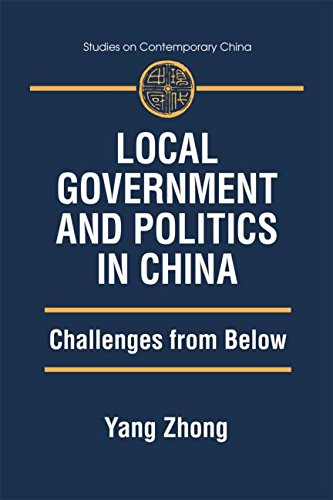 Local Government and Politics in China: Challenges from Below (Studies on Contemporary China (M.E. Sharpe Paperback)) Yang Zhong