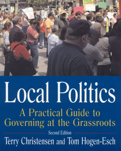 Local Politics: A Practical Guide to Governing at the Grassroots 9780765614407