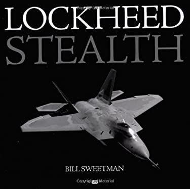 Lockheed Stealth: The Evolution of an American Arsenal 9780760308523