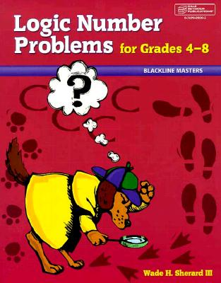 Logic Number Problems: For Grades 4-8 9780769000008