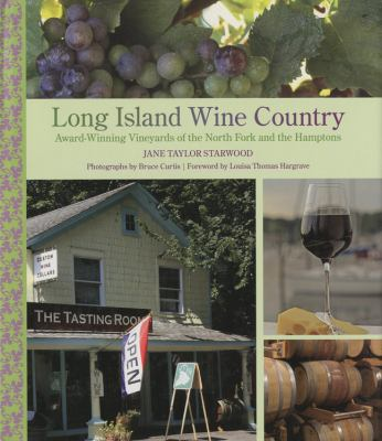 Long Island Wine Country: Award-Winning Vineyards of the North Fork and the Hamptons 9780762748396