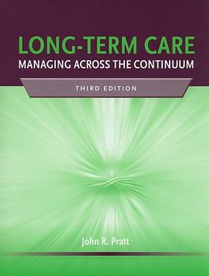 Long-Term Care: Managing Across the Curriculum 9780763764500