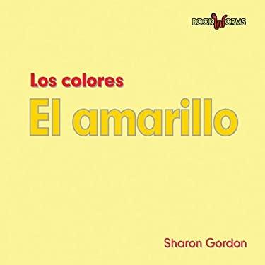 Los Colores el Amarillo 9780761428633
