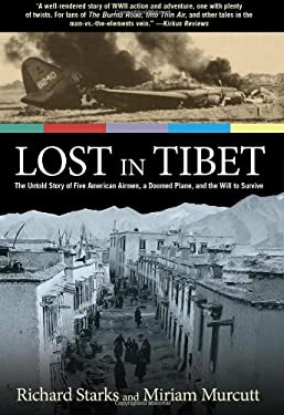 Lost in Tibet: The Untold Story of Five American Airmen, a Doomed Plane, and the Will to Survive 9780762781348