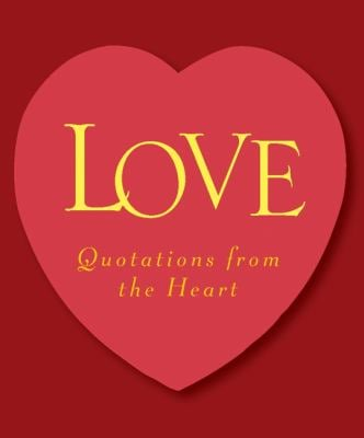 Love: Quotations from the Heart 9780762406654