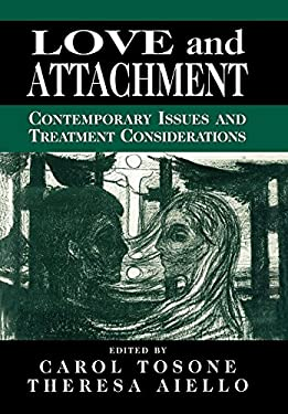 Love and Attachment: Contemporary Issues and Treatment Considerations 9780765701855