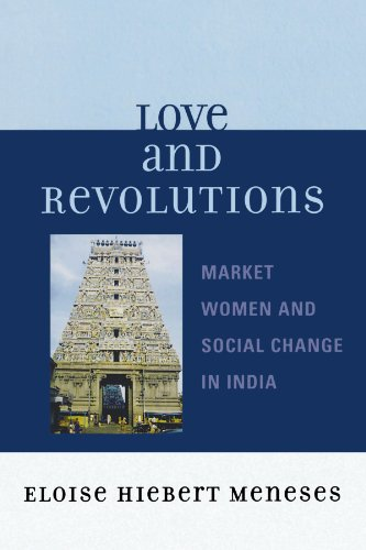 Love and Revolutions: Market Women and Social Change in India