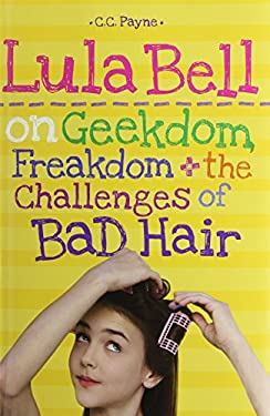 Lula Bell on Geekdom, Freakdom, & the Challenges of Bad Hair 9780761462255