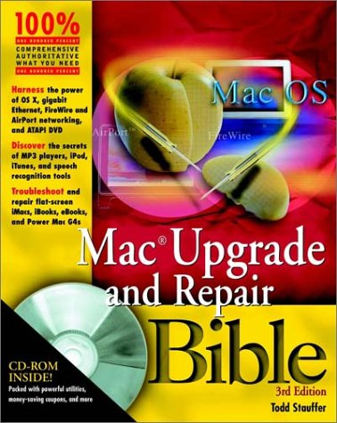 Mac Upgrade and Repair Bible [With CDROM] 9780764525940