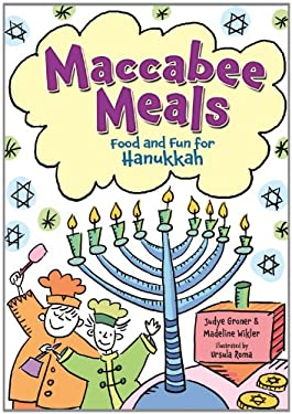 Maccabee Meals: Food and Fun for Hanukkah 9780761351443