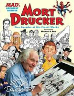 Mad's Greatest Artists: Mort Drucker: Five Decades of His Finest Works 9780762447138