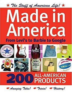 Made in America: From Levi's to Barbie to Google 9780760322703