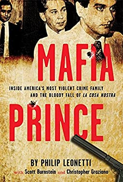 Mafia Prince: Inside America's Most Violent Mafia Family and the Bloody Fall of La Cosa Nostra 9780762445837