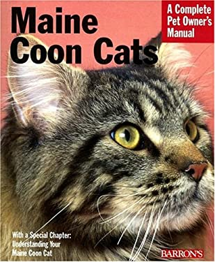 Maine Coon Cats: Everything about Purchase, Care, Nutrition, Health, and Behavior 9780764134029