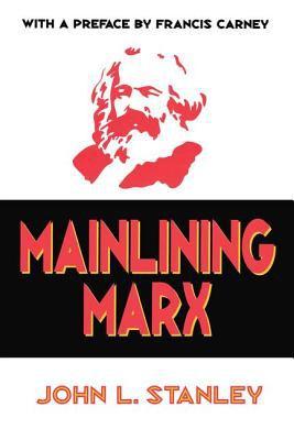 Mainlining Marx 9780765800794